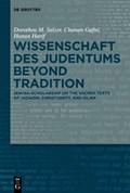 Wissenschaft des Judentums Beyond Tradition   Salzer, Dorothea M. ; Gafni, Chanan ; Harif, Hanan  