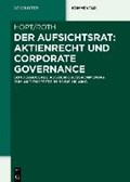 Der Aufsichtsrat: Aktienrecht und Corporate Governance | Hopt, Klaus J. ; Roth, Markus |