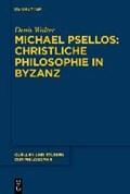 Michael Psellos - Christliche Philosophie in Byzanz   Denis Walter  