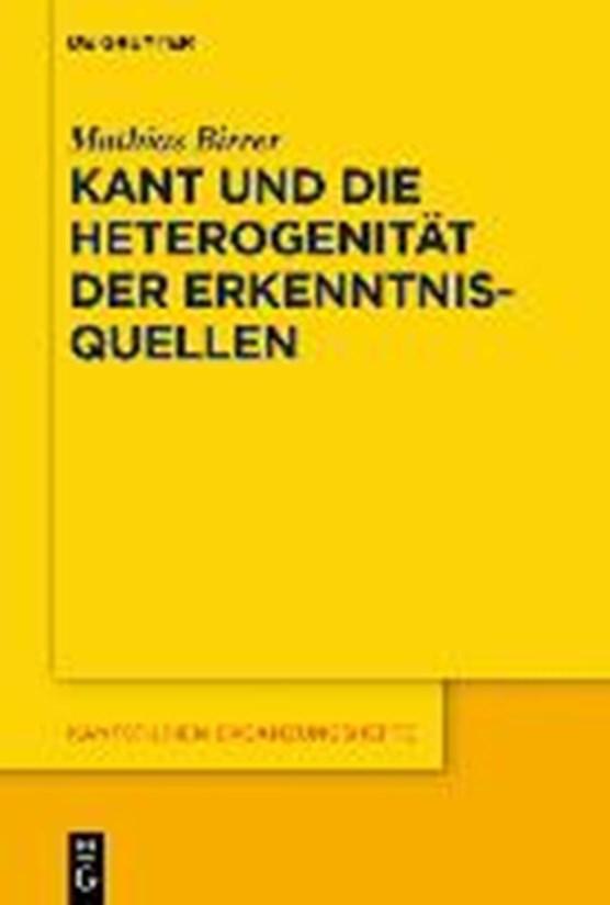 Kant und die Heterogenitat der Erkenntnisquellen