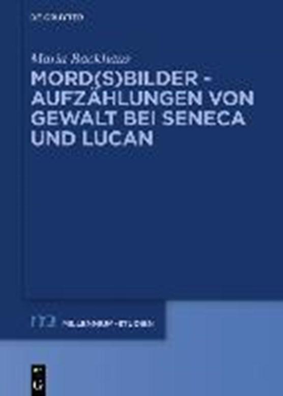 Mord(s)bilder - Aufzählungen von Gewalt bei Seneca und Lucan