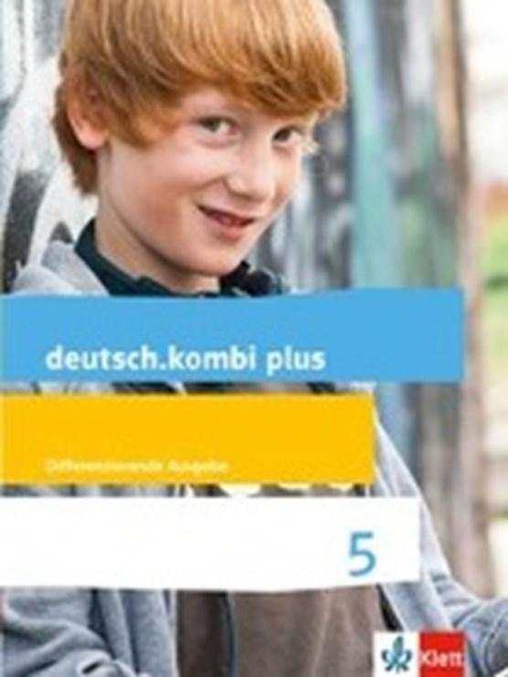 deutsch.kombi plus. Schülerbuch 5. Schuljahr. Differenzierende Allgemeine Ausgabe ab 2015