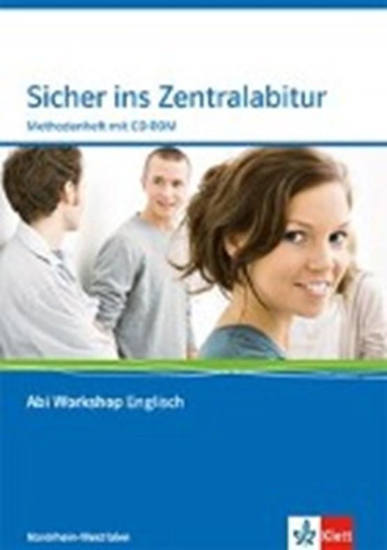 Abi Workshop. Englisch. Sicher ins Zentralabitur. Methodenheft mit CD-ROM. Nordrhein-Westfalen