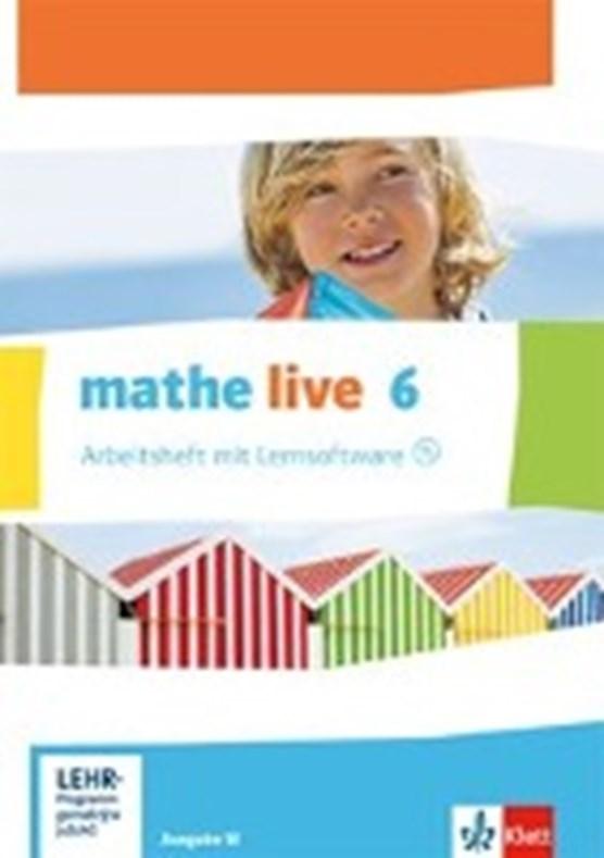 mathe live. Arbeitsheft mit Lösungsheft und Lernsoftware 6. Schuljahr. Ausgabe W