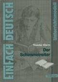 Der Schimmelreiter: EinFach Deutsch Unterrichtsmodelle | Lehnemann, Widar ; Storm, Theodor |