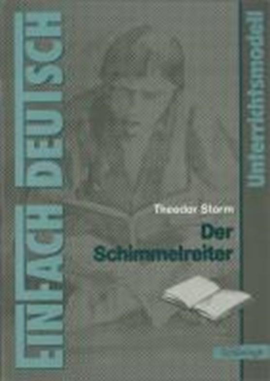 Der Schimmelreiter: EinFach Deutsch Unterrichtsmodelle