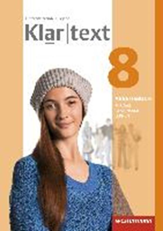 Klartext 8. Arbeitsbuch. Individuelle Förderung - Inklusion. Differenzierende allgemeine Ausgabe