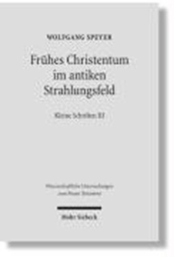 Speyer, W: Frühes Christentum im antiken Strahlungsfeld