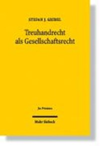 Treuhandrecht als Gesellschaftsrecht   Stefan Geibel  