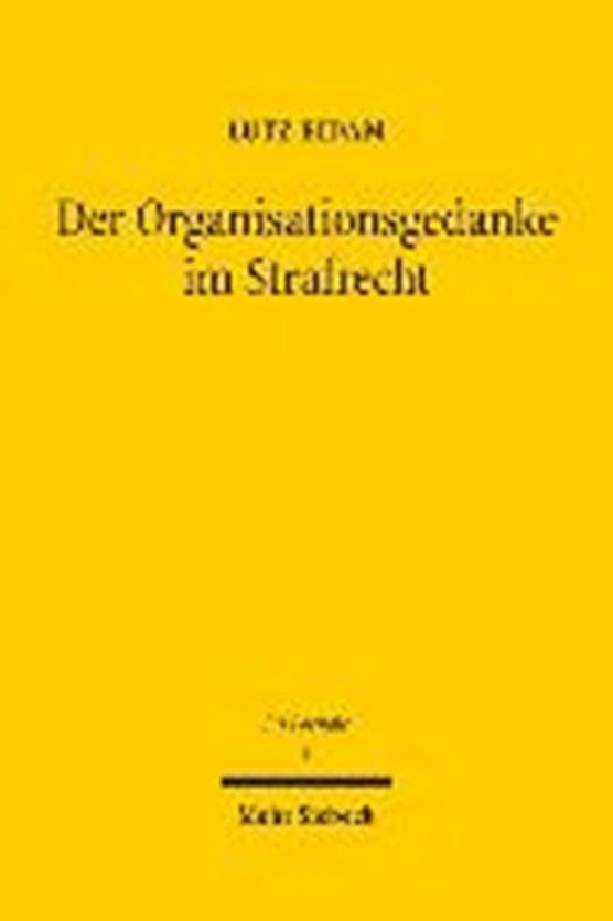 Der Organisationsgedanke im Strafrecht