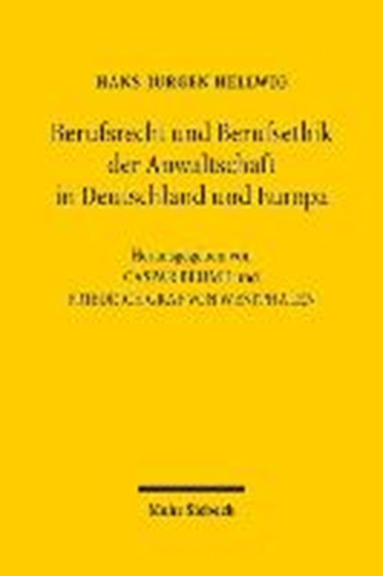 Berufsrecht und Berufsethik der Anwaltschaft in Deutschland und Europa