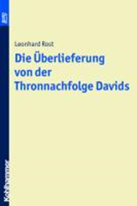 Die Überlieferung von der Thronnachfolge Davids. BonD