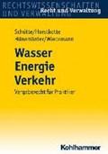 Wasser Energie Verkehr   Schütte, Dieter B. ; Horstkotte, Michael ; Hünemörder, Olaf ; Wiedemann, Jörg  