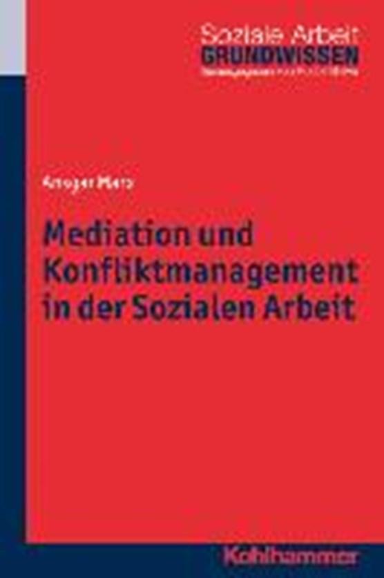 Mediation und Konfliktmanagement in der Sozialen Arbeit