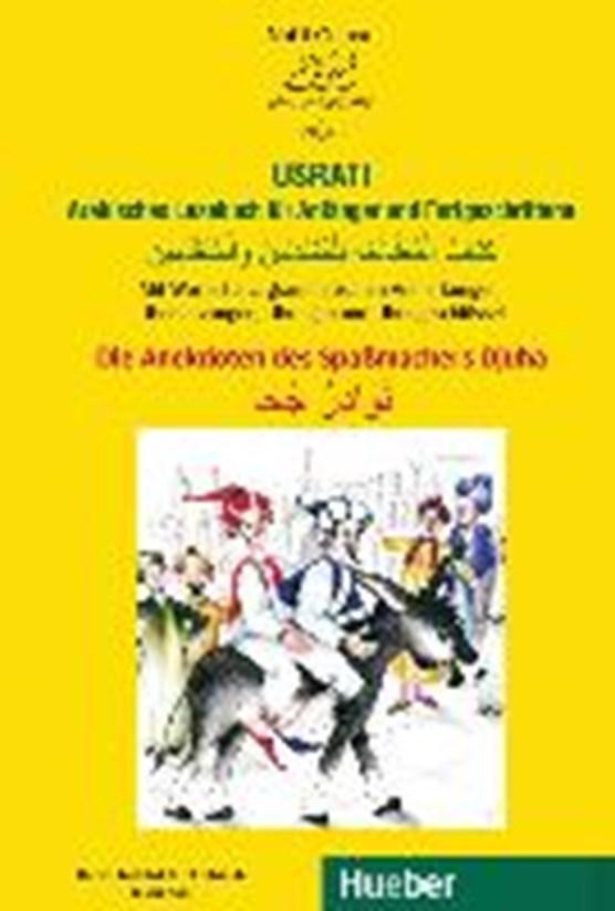 Usrati. Die Anekdoten des Spaßmachers Djuha. Arabisches Lesebuch für Anfänger und Fortgeschrittene