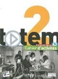 totem 02 Arbeitsbuch mit 2 Audio-CDs und Lösungsheft | Antier, Marine ; Brillant, Corina ; Erlich, Sophie ; Lopes, Marie-José |