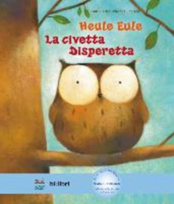 Heule Eule. Deutsch-Italienisch