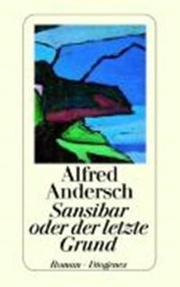 Sansibar oder der letzte Grund   Alfred Andersch  