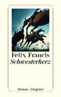 Schwesterherz   Felix Francis  