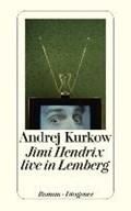 Jimi Hendrix live in Lemberg | Andrej Kurkow |