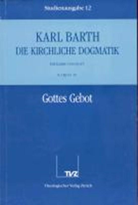 Kirchliche Dogmatik Bd. 12 - Gottes Gebot
