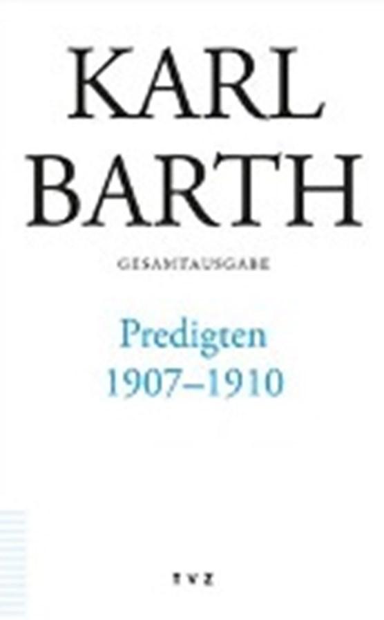 Karl Barth Gesamtausgabe / Predigten 1907-1910