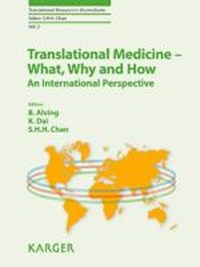 Translational Medicine - What, Why and How: An International Perspective | Alving, B. ; Dai, K. ; Chan, Samuel H.H. |