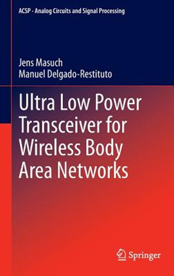 Ultra Low Power Transceiver for Wireless Body Area Networks