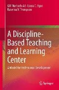 A Discipline-Based Teaching and Learning Center   Marbach-Ad, Gili ; Egan, Laura C. ; Thompson, Katerina V.  