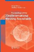 Proceedings of the 22nd International Meshing Roundtable | Josep Sarrate ; Matthew Staten |