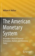 The American Monetary System   William H. Wallace  