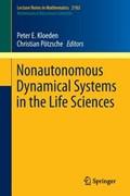 Nonautonomous Dynamical Systems in the Life Sciences | Peter E. Kloeden ; Christian Poetzsche |