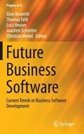 Future Business Software   Gino Brunetti ; Thomas Feld ; Lutz Heuser ; Joachim Schnitter  