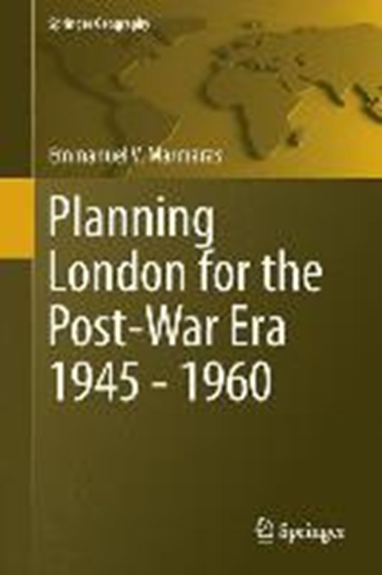 Planning London for the Post-War Era 1945-1960
