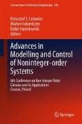 Advances in Modelling and Control of Non-integer-Order Systems   Latawiec, Krzysztof J. ; Lukaniszyn, Marian ; Stanislawski, Rafal  