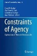 Constraints of Agency | Craig W. Gruber ; Matthew G. Clark ; Sven Hroar Klempe ; Jaan Valsiner |