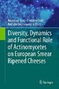 Diversity, Dynamics and Functional Role of Actinomycetes on European Smear Ripened Cheeses | Nagamani Bora ; Christine Dodd ; Nathalie Desmasures |