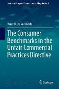 The Consumer Benchmarks in the Unfair Commercial Practices Directive   Bram B. Duivenvoorde  