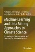 Machine Learning and Data Mining Approaches to Climate Science | Valliappa Lakshmanan ; Eric Gilleland ; Amy McGovern ; Martin Tingley |