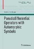 Pseudodifferential Operators with Automorphic Symbols | Andre Unterberger |