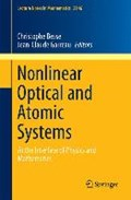 Nonlinear Optical and Atomic Systems | Christophe Besse ; Jean-Claude Garreau |