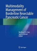 Multimodality Management of Borderline Resectable Pancreatic Cancer | Matthew H.G. Katz ; Syed A. Ahmad |