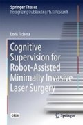 Cognitive Supervision for Robot-Assisted Minimally Invasive Laser Surgery   Loris Fichera  