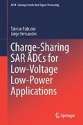 Charge-Sharing SAR ADCs for Low-Voltage Low-Power Applications | Taimur Rabuske ; Jorge Fernandes |
