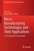 Micro-Manufacturing Technologies and Their Applications | Irene Fassi ; David Shipley |