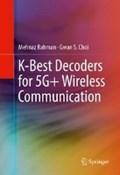 K-Best Decoders for 5G+ Wireless Communication | Mehnaz Rahman ; Gwan S. Choi |