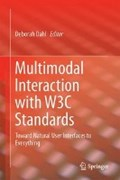 Multimodal Interaction with W3C Standards   Deborah A. Dahl  