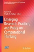 Emerging Research, Practice, and Policy on Computational Thinking   Rich, Peter J. ; Hodges, Charles B.  