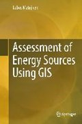 Assessment of Energy Sources Using GIS   Lubos Matejicek  