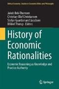 History of Economic Rationalities   Jakob Bek-Thomsen ; Christian Olaf Christiansen ; Stefan Gaarsmand Jacobsen ; Mikkel Thorup  
